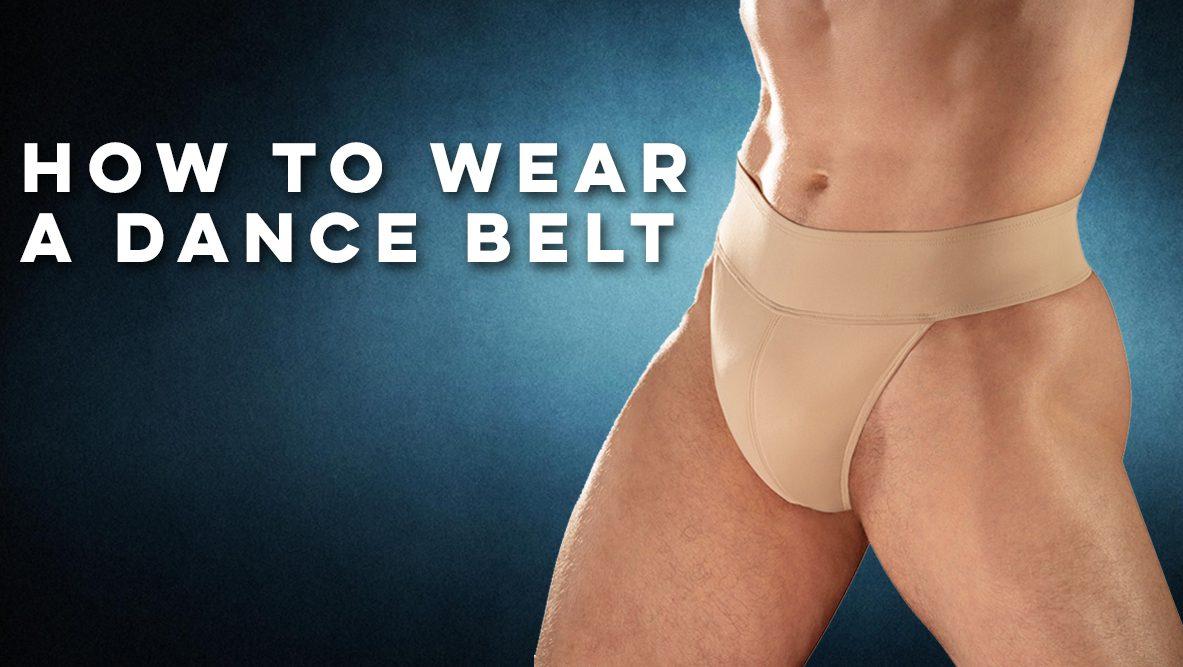 How To Wear A Dance Belt Instructions How To Wear A Dance Belt